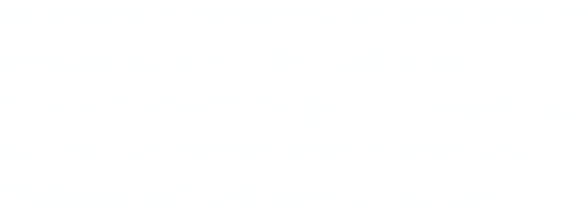 No vehicle is accident proof